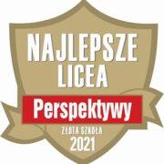 Tarcza Złota Szkoła 2021. Perspektywy - najlepsze licea.